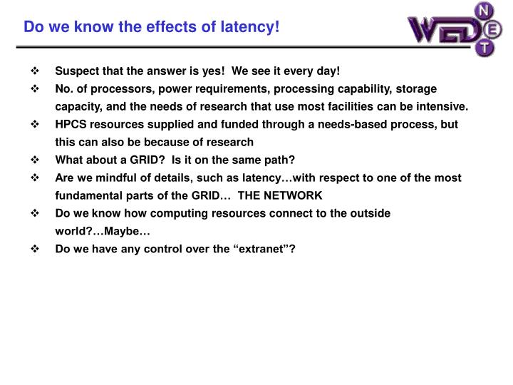 Do we know the effects of latency!