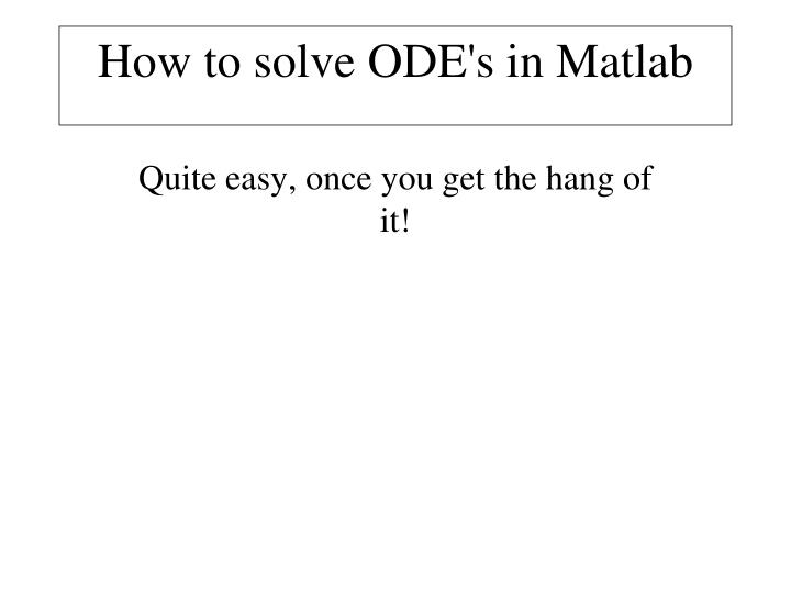 how to solve ode s in matlab n.