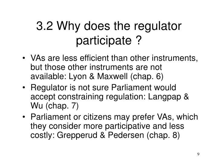 3.2 Why does the regulator participate ?