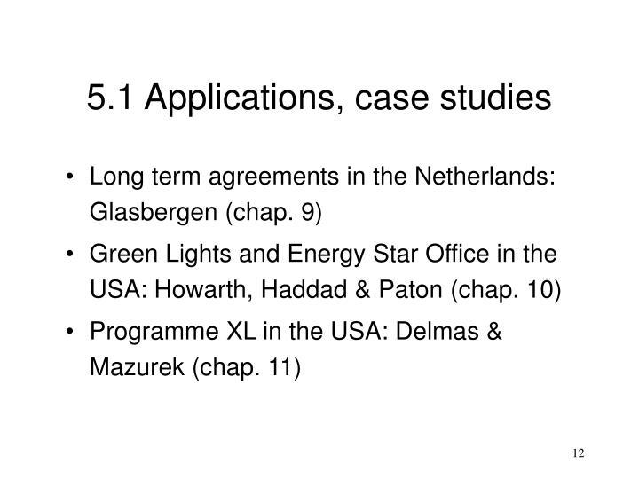 5.1 Applications, case studies