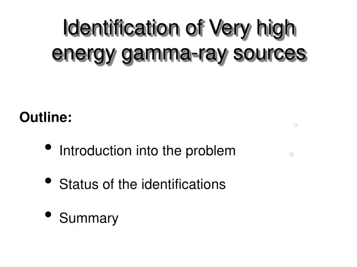 Identification of very high energy gamma ray sources