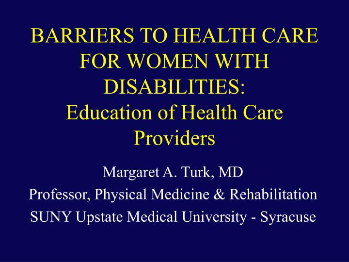 Barriers to health care for women with disabilities education of health care providers