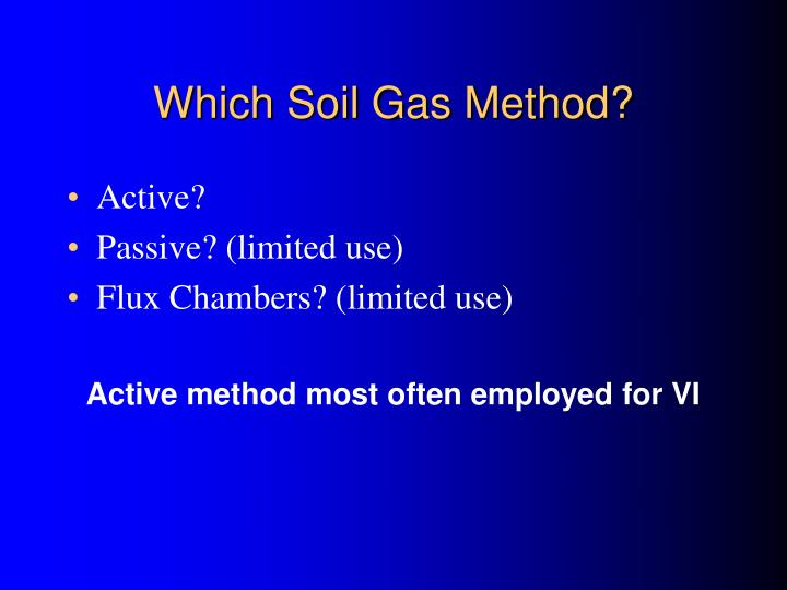 Which Soil Gas Method?