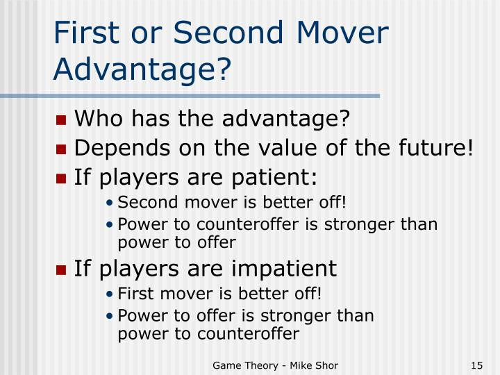 First or Second Mover Advantage?