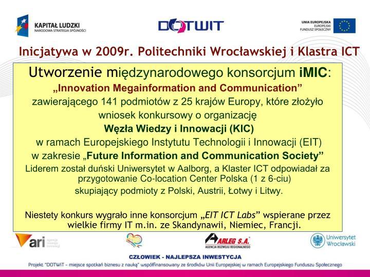 Inicjatywa w 2009r. Politechniki Wrocławskiej i Klastra ICT