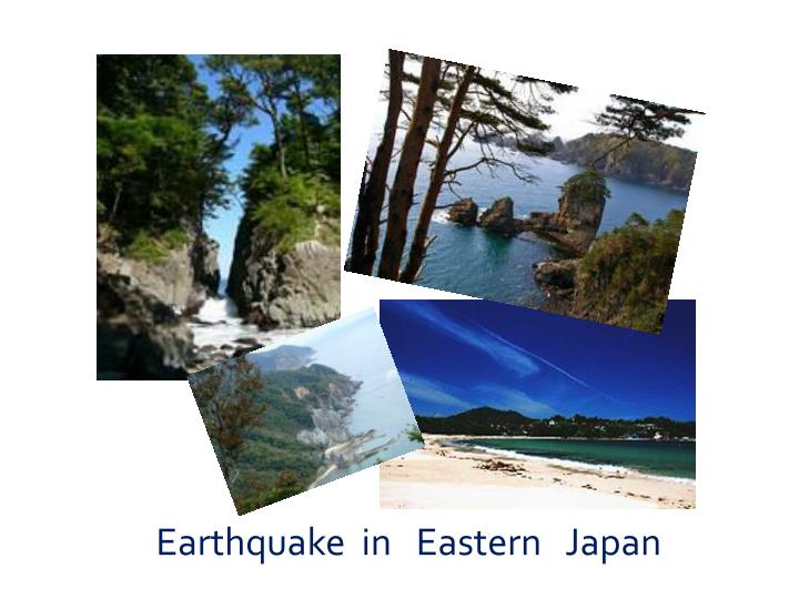 Earthquake  in   Eastern   Japan