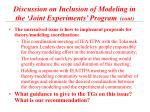 discussion on inclusion of modeling in the joint experiments program cont