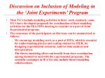 discussion on inclusion of modeling in the joint experiments program