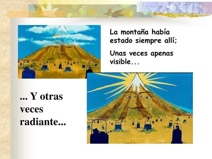 La montaña había estado siempre allí;