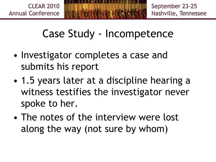 Case Study - Incompetence