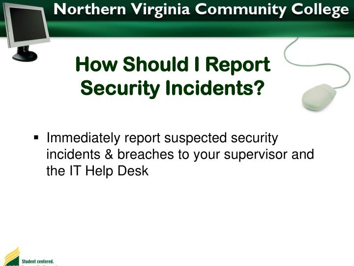 How Should I Report Security Incidents?