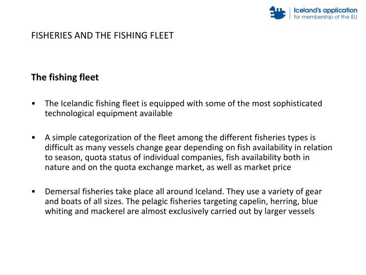 FISHERIES AND THE FISHING FLEET