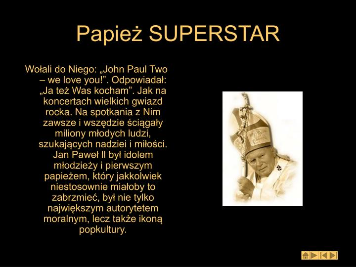 Papież SUPERSTAR