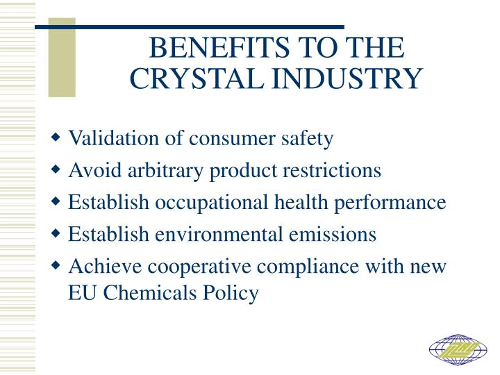BENEFITS TO THE CRYSTAL INDUSTRY