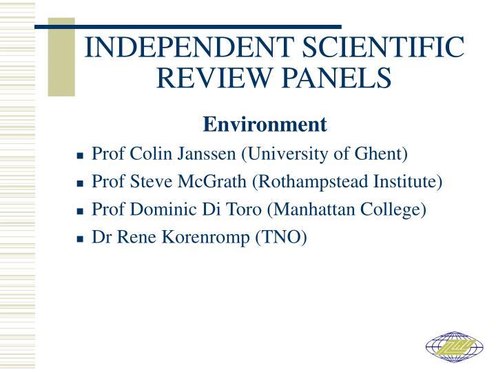 INDEPENDENT SCIENTIFIC REVIEW PANELS