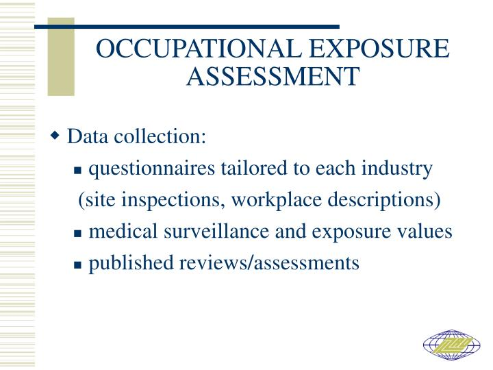 OCCUPATIONAL EXPOSURE ASSESSMENT