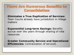 there are numerous benefits to consolidation