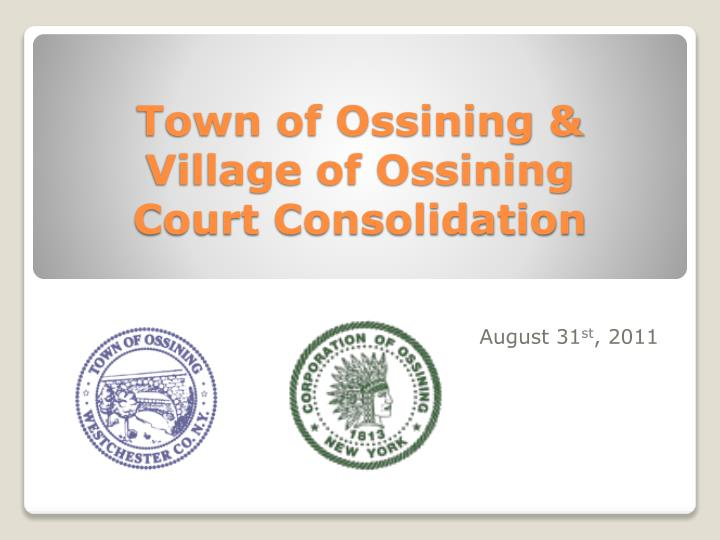 town of ossining village of ossining court consolidation n.