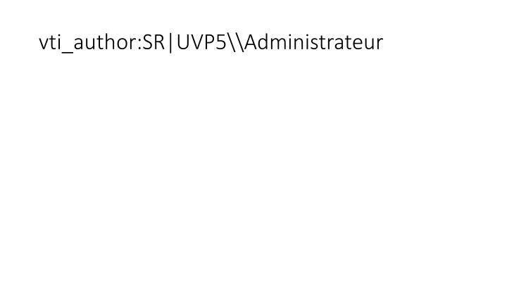 Vti author sr uvp5 administrateur