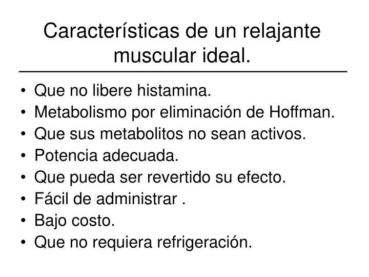 Características de un relajante muscular ideal.