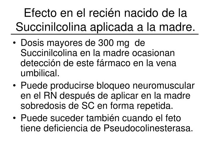 Efecto en el recién nacido de la Succinilcolina aplicada a la madre.