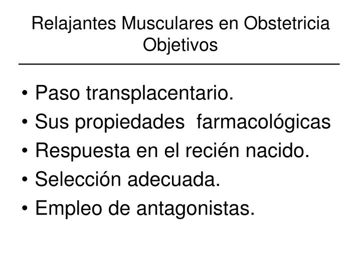 Relajantes musculares en obstetricia objetivos