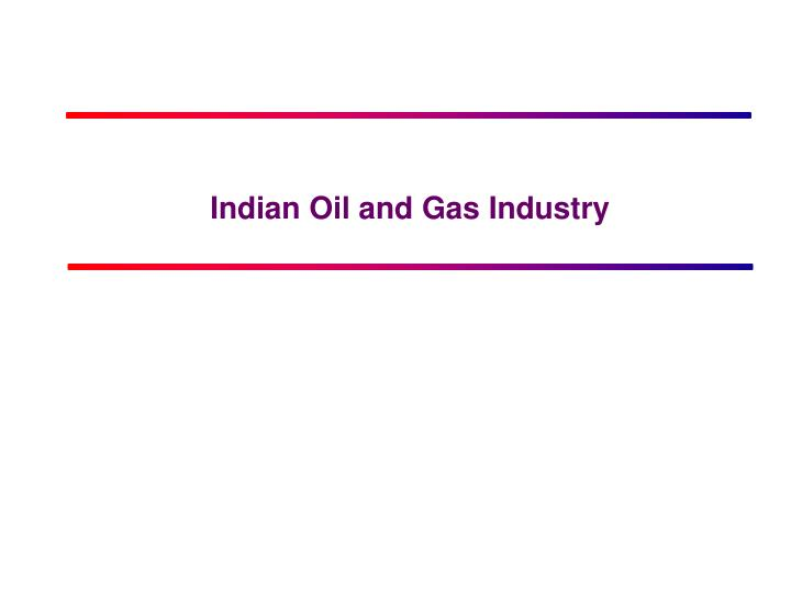 indian oil and gas industry n.