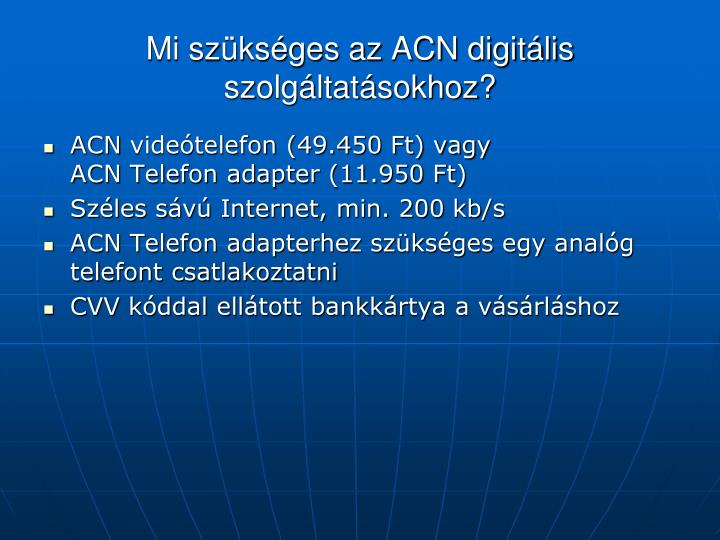 Mi szükséges az ACN digitális szolgáltatásokhoz?