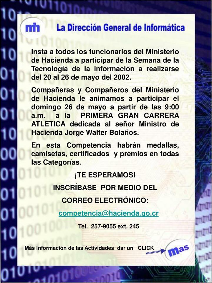 Insta a todos los funcionarios del Ministerio de Hacienda a participar de la Semana de la Tecnología de la información a realizarse del 20 al 26 de mayo del 2002.