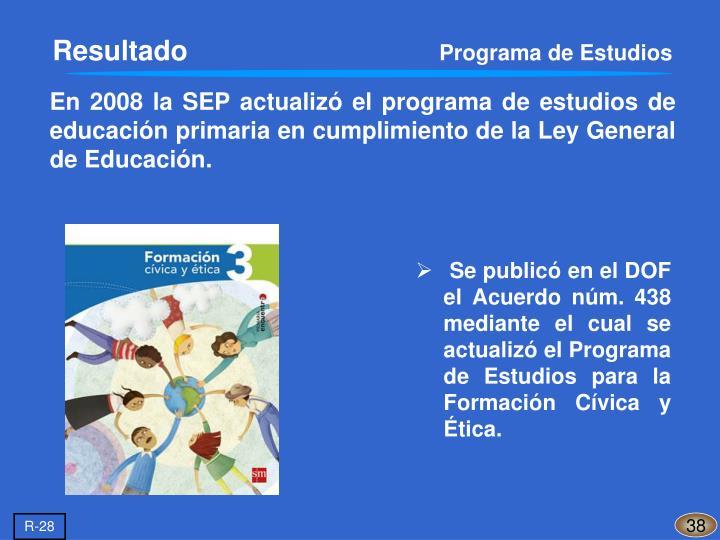 En 2008 la SEP actualizó el programa de estudios de educación primaria en cumplimiento de la Ley General de Educación.
