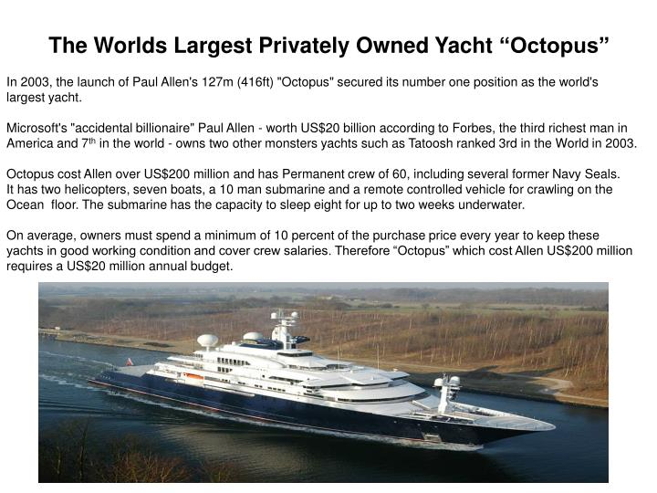 the worlds largest privately owned yacht octopus n.