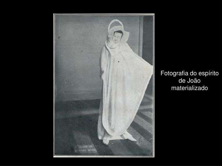 Fotografia do espírito de João materializado