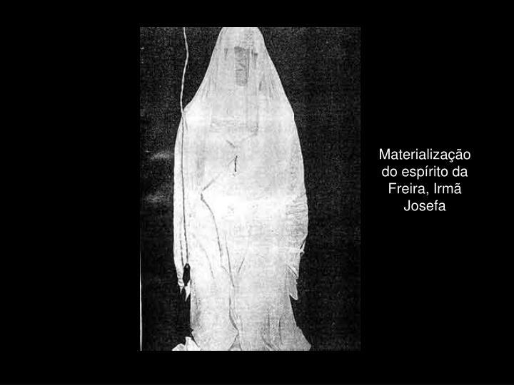 Materialização do espírito da Freira, Irmã Josefa