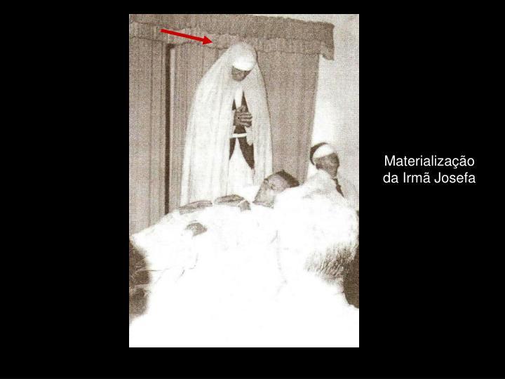 Materialização da Irmã Josefa