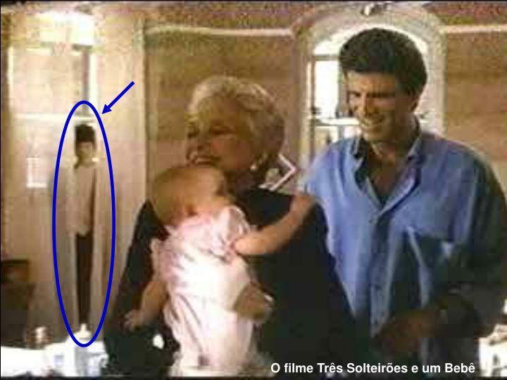 O filme Três Solteirões e um Bebê