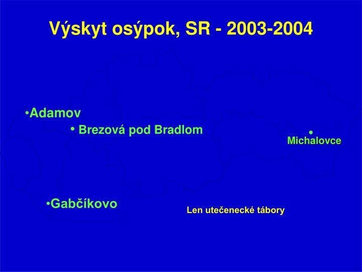Výskyt osýpok, SR - 2003-2004