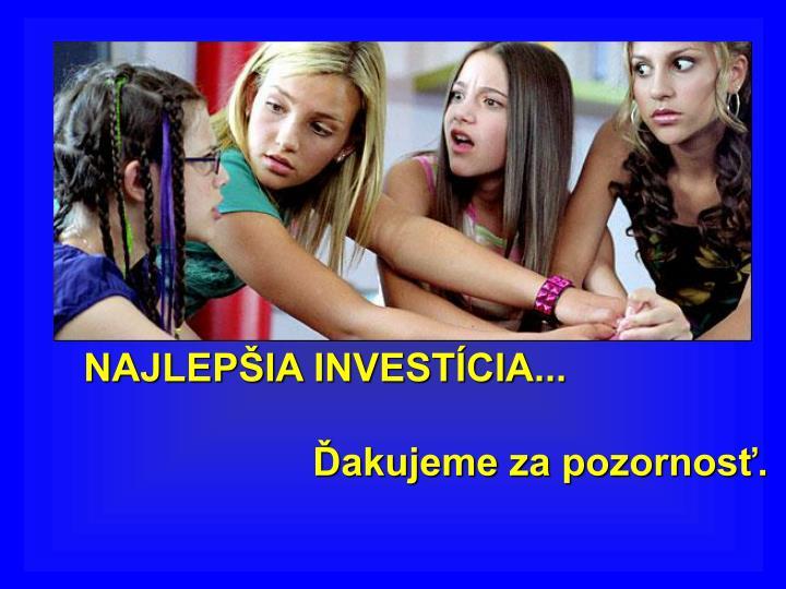 NAJLEPŠIA INVESTÍCIA...