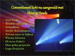 conventioneel licht nu aangevuld met moving heads