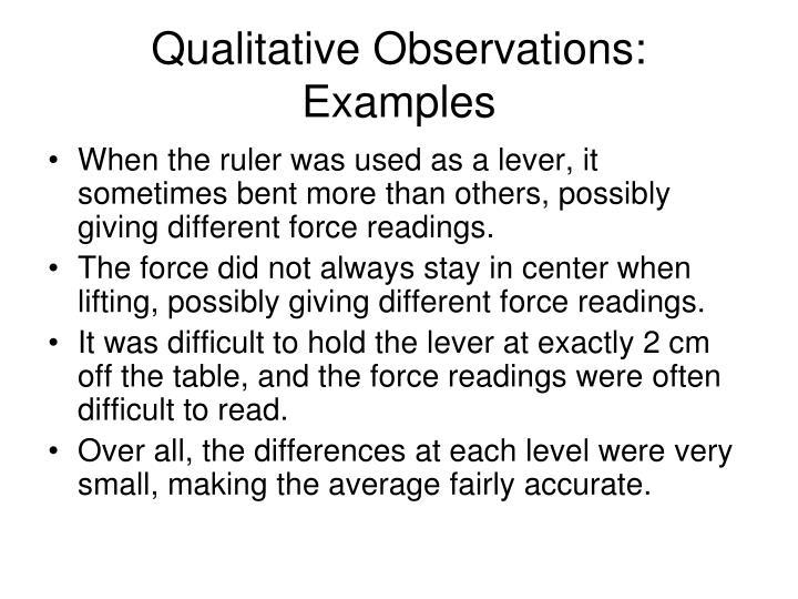 Qualitative Observations:  Examples
