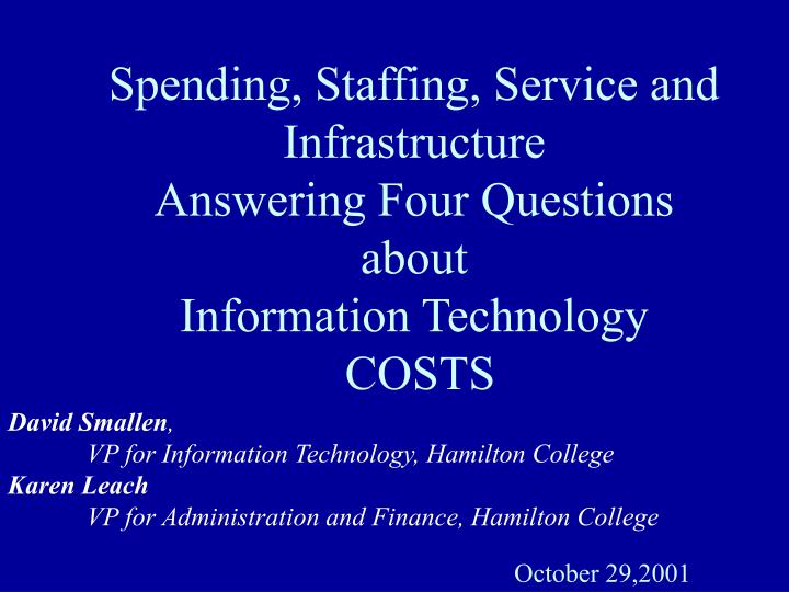 Spending, Staffing, Service and Infrastructure