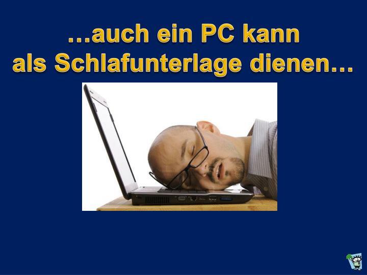 …auch ein PC kann