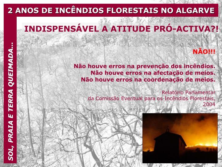 2 ANOS DE INCÊNDIOS FLORESTAIS NO ALGARVE