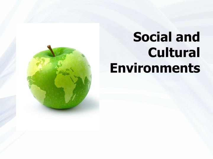 apple s social and cultural environment Organizational culture at apple scribd is the world's largest social reading and skills nd expertise in behavioral studie s to change their environment.