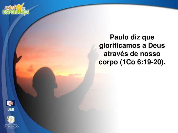 Paulo diz que glorificamos a Deus