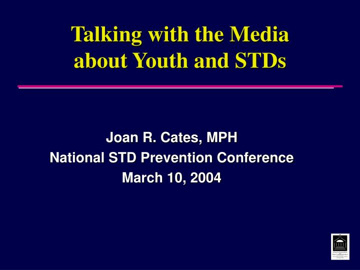 joan r cates mph national std prevention conference march 10 2004