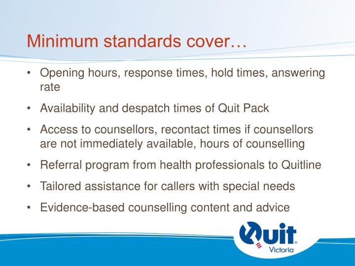 Minimum standards cover…
