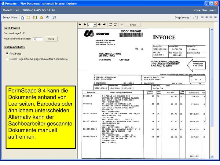 FormScape 3.4 kann die Dokumente anhand von Leerseiten, Barcodes oder ähnlichem unterscheiden. Alternativ kann der Sachbearbeiter gescannte Dokumente manuell auftrennen.