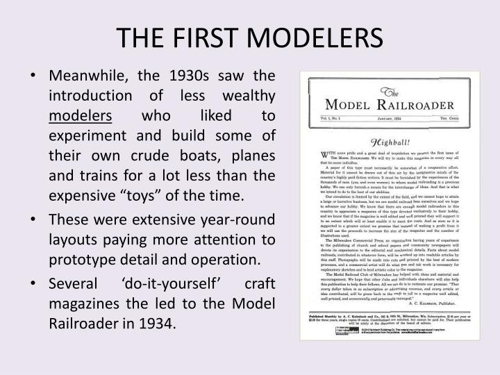 THE FIRST MODELERS