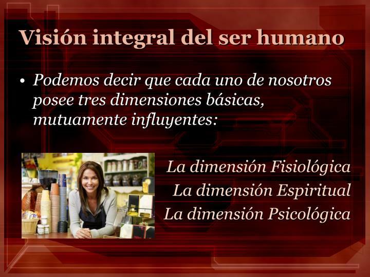 Visión integral del ser humano