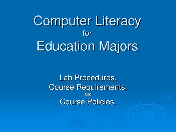 Computer literacy for education majors